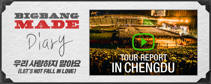 BIGBANG Chengdu Tour Report MADE